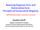 Watch Balancing Diagnosis Error and Conservative Care: Principles of Conservative Diagnosis  Video