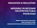 Watch Innovation in Regulation: Impossible or Necessary for Effective Public Protection? Video